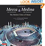 Mecca the Blessed, Medina the Radiant...