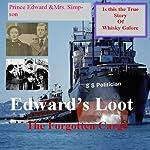 Edward's Loot: The Forgotten Cargo   Bill Graham
