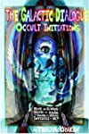 The Galactic Dialogue: Occult Initiat...