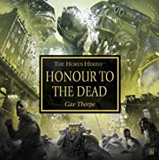Honour to the Dead  - Gav Thorpe