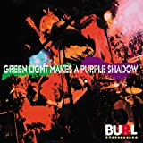 GREEN LIGHT MAKES A PURPLE SHADOW