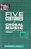 Five Centuries Of Choral Music For Mixed Voices Vol2