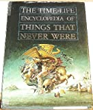 Michael F. Page Encyclopedia of Things That Never Were: Creatures, Places, and People