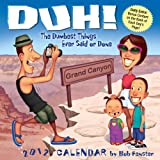 img - for Duh! The Dumbest Things Ever Said or Done: 2012 Day-to-Day Calendar book / textbook / text book