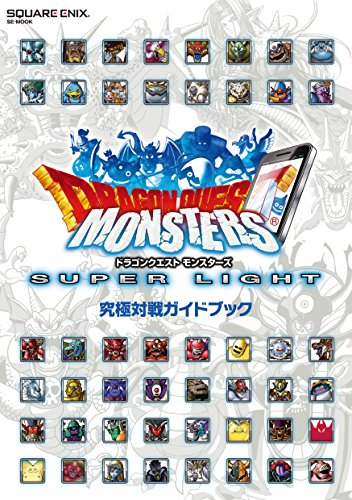 Dragon Quest monsters: super light ultimate game guide (SE-MOOK)