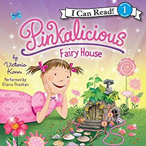 Pinkalicious: Fairy House Audiobook