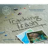 Tracking Trash: Flotsam, Jetsam, and the Science of Ocean Motion (Scientists in the Field Series)