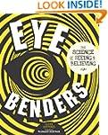 Eye Benders: The Science of Seeing &...