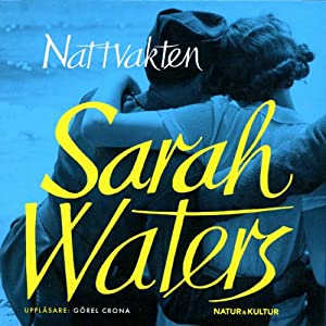 Nattvakten [Night Watch] | [Sarah Waters, Ulla Danielsson (translator)]