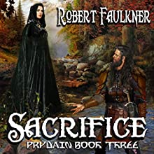 Sacrifice: Prydain, Book Three Audiobook by Robert Faulkner Narrated by Michael Troughton