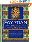 The Egyptian Book of Living and Dying...