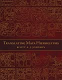 Translating Maya Hieroglyphs (Recovering Languages and Literacies in the Americas)