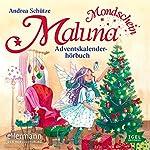 Das Adventskalenderhörbuch (Maluna Mondschein 8) | Andrea Schütze