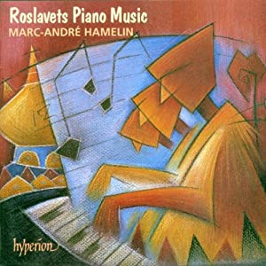 Roslavets Piano Music / Marc-André Hamelin