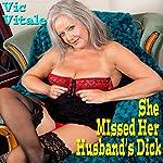 She Missed Her Husband's Dick | Vic Vitale