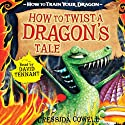 How to Twist a Dragon's Tale Audiobook by Cressida Cowell Narrated by David Tennant