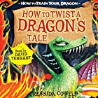 How to Twist a Dragon's Tale (       UNABRIDGED) by Cressida Cowell Narrated by David Tennant