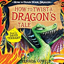 How to Twist a Dragon's Tale (       ABRIDGED) by Cressida Cowell Narrated by David Tennant