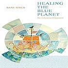 Healing the Blue Planet Hörbuch von Bane Singh Gesprochen von: Risa Pappas