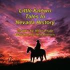 Little Known Tales in Nevada History Hörbuch von Alton Pryor Gesprochen von: Neil Reeves