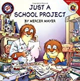 Little Critter: Just a School Project (0060539461) by Mayer, Mercer
