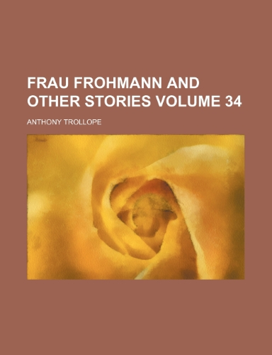 Frau Frohmann and other stories Volume 34