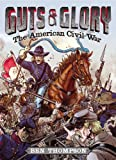img - for The American Civil War: Library Edition (Guts & Glory) book / textbook / text book