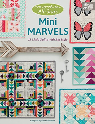 Moda All-Stars - Mini Marvels: 15 Little Quilts with Big Style (The Weekend Quilt compare prices)