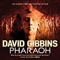 Pharaoh: Jack Howard, Book 7 (       UNABRIDGED) by David Gibbins Narrated by Jonathan Keeble