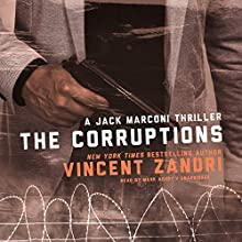 The Corruptions: A Jack Marconi Thriller Audiobook by Vincent Zandri Narrated by Mark Ashby