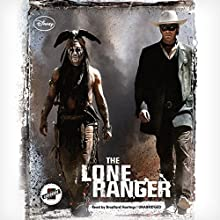 The Lone Ranger Audiobook by  Disney Press Narrated by Bradford Hastings