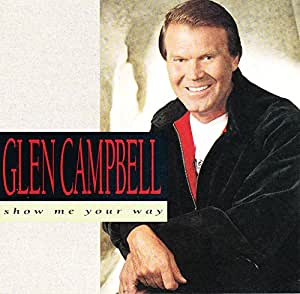 Glen Campbell Show Me Your Way Music