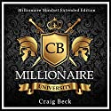 Millionaire University: Millionaire Mindset Extended Edition Audiobook by Craig Beck Narrated by Craig Beck