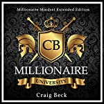 Millionaire University: Millionaire Mindset Extended Edition | Craig Beck