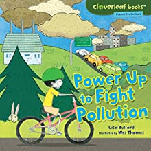 Power Up to Fight Pollution Audiobook by Lisa Bullard Narrated by  Intuitive