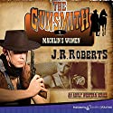 Macklin's Women: The Gunsmith, Book 1 Audiobook by J. R. Roberts Narrated by Barry Campbell