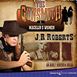Macklin's Women: The Gunsmith, Book 1 | J. R. Roberts