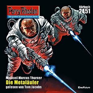 Die Metaläufer (Perry Rhodan 2451) Hörbuch