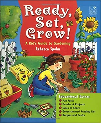 Ready, Set, Grow! A Kid's Guide to Gardening