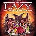 Sly Flourish's The Lazy Dungeon Master Audiobook by Michael E. Shea Narrated by Colby Elliott