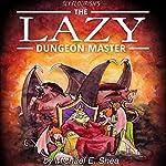 Sly Flourish's The Lazy Dungeon Master   Michael E. Shea