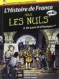 Histoire de France en BD Pour les Nuls - Tome 5 : De Louis XI à François 1er