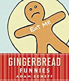 img - for [(Gingerbread Funnies)] [By (author) Adam Scheff] published on (December, 2010) book / textbook / text book