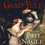 Glad Yule | Pati Nagle