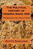 The Political History of Nigeria Since 1945: Volume 2 (Vultures and Vulnerable)