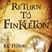 Return to Finkleton: Finkleton, Book 2 | K. C. Hilton
