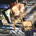 The Light That Failed (       UNABRIDGED) by Rudyard Kipling Narrated by David Thorn, Full Supporting Cast