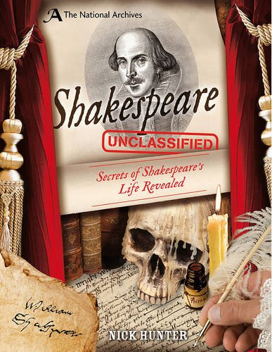 The National Archives: Shakespeare Unclassified: Secrets of Shakespeare's Life Revealed (National Archives Unclassified)