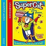 Supercat vs the Party Pooper: Supercat, Book 2 | Jeanne Willis