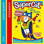 Supercat vs the Party Pooper: Supercat, Book 2 | Jeanne Willis